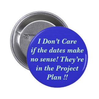Je Careif les dates ne fais aucun s… - Customisé Pin's