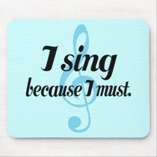 Je chante puisque je dois cadeau de musique tapis de souris