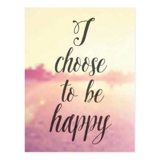 Je choisis d'être heureux cartes postales