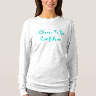 Je choisis d'être T-shirt sûr de Longsleeve