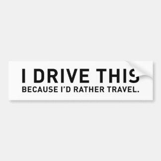 Je conduis ceci puisque je voyagerais plutôt autocollants pour voiture
