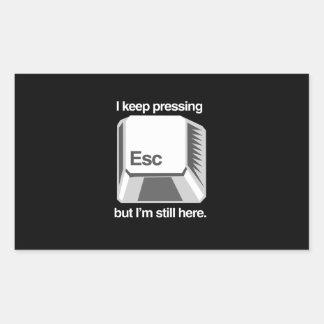 Je continue à presser ESC Sticker Rectangulaire