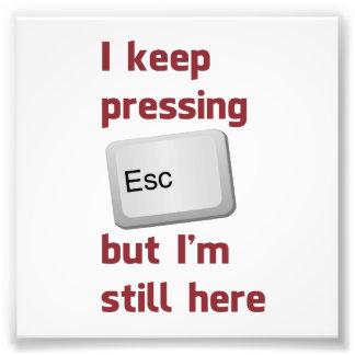 Je continue à presser la touche d'échappement ESCA Photo D'art