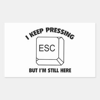 Je continue le pressurage d'ESC mais je suis Autocollant En Rectangle