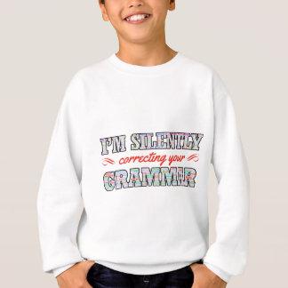 Je corrige silencieusement votre grammaire sweatshirt