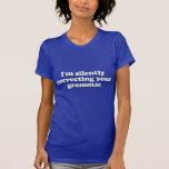 Je corrige silencieusement votre grammaire t-shirt