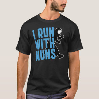 Je cours avec des nonnes t-shirt