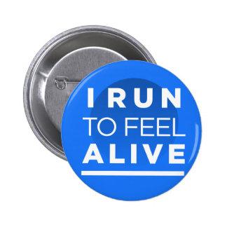 Je cours pour me sentir VIVANT - inspiration Badge