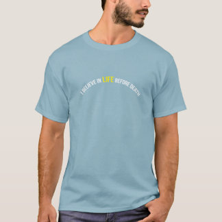 Je crois à la vie avant la mort t-shirt