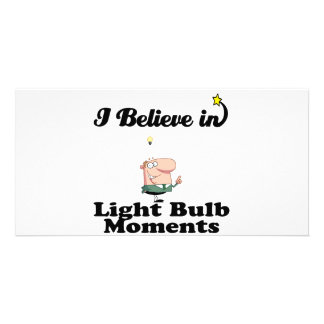 je crois aux moments d'ampoule photocarte customisée