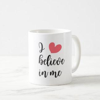 Je crois en moi - la tasse inspirée de citation