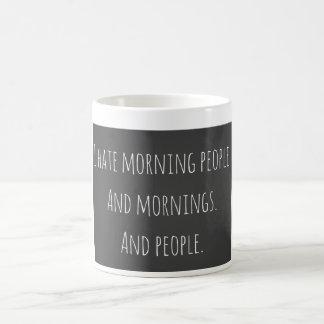 Je déteste la tasse de café de personnes de matin