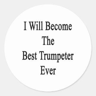 Je deviendrai le meilleur trompettiste jamais autocollants ronds