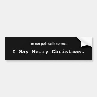Je dis le Joyeux Noël., je ne suis pas politiqueme Autocollant De Voiture