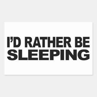 Je dormirais plutôt sticker rectangulaire