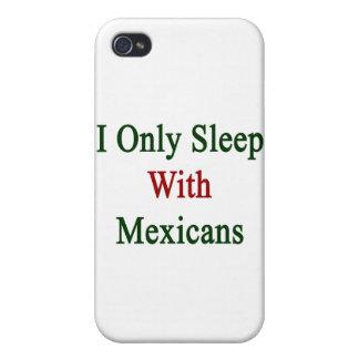 Je dors seulement avec des Mexicains Étui iPhone 4/4S