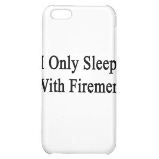 Je dors seulement avec des pompiers coques iPhone 5C