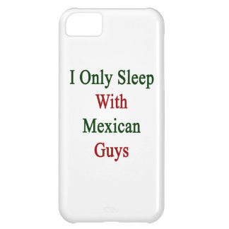 Je dors seulement avec les types mexicains coque pour iPhone 5C