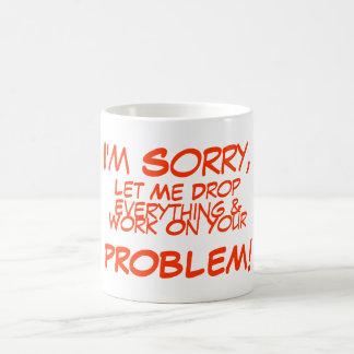 _je être désolé, laisser laisser tomber, tout et, mug
