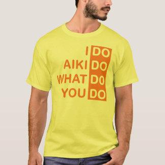 Je fais l'Aikido… T-shirt