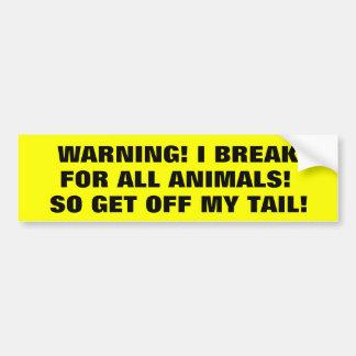 Je freine pour des animaux ainsi obtenez outre de  autocollant pour voiture