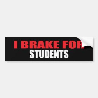 Je freine pour des étudiants autocollant de voiture