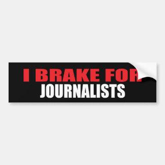 Je freine pour des journalistes autocollant pour voiture
