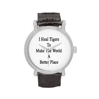 Je guéris des tigres pour faire au monde un montres cadran