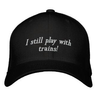 Je joue toujours avec des trains ! casquette brodée