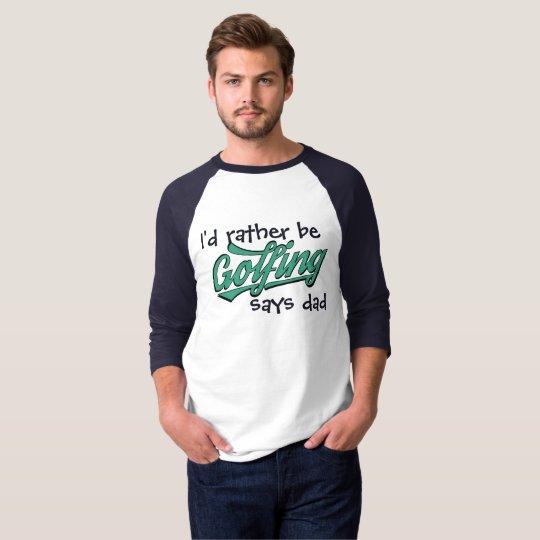 Je jouerais au golf plutôt dit le T-shirt raglan