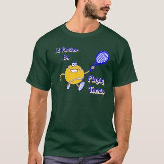 Je jouerais plutôt au tennis t-shirt