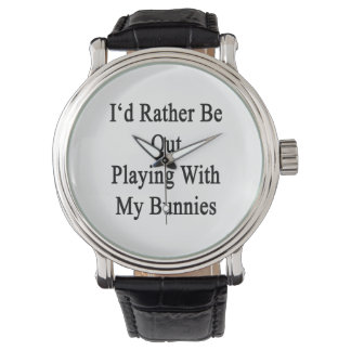 Je jouerais plutôt avec mes lapins montres cadran