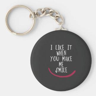 Je l'aime quand vous m'incitez à sourire porte-clé rond