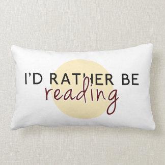 Je lirais plutôt - pour des amoureux des livres coussin décoratif