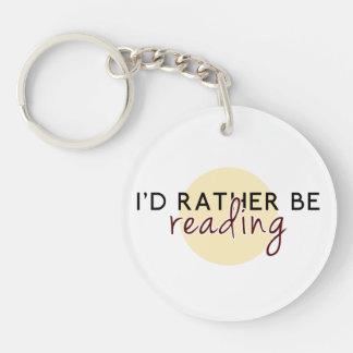 Je lirais plutôt - pour des amoureux des livres porte-clé rond en acrylique une face
