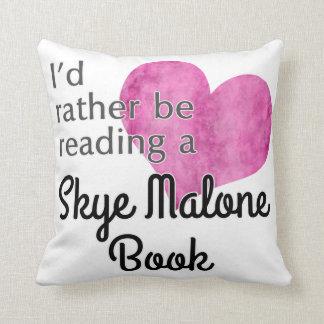 Je lirais plutôt un livre de Skye Malone - coussin
