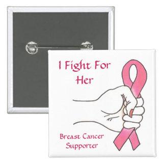 Je lutte pour son Pin de défenseur de cancer du se Badge Carré 5 Cm