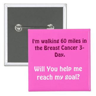 Je marche 60 milles dans le cancer du sein de troi pin's