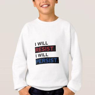 Je me résisterai persisterai habillement politique sweatshirt