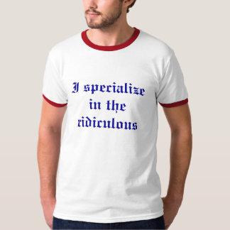 Je me spécialise dans le ridicule t-shirt