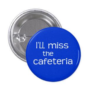 Je Mlle le cafétéria - énonciation drôle Badge Avec Épingle
