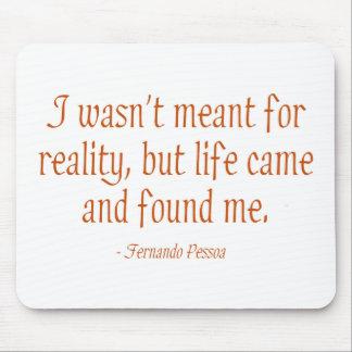Je n ai pas été signifié pour la réalité
