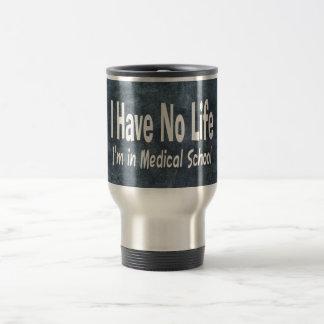 Je n'ai aucune vie Im à la Faculté de Médecine Mug De Voyage En Acier Inoxydable
