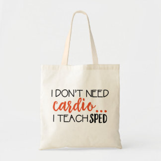 Je n'ai pas besoin de cardio-… J'enseigne Sacs Fourre-tout