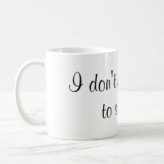 Je n'ai pas besoin de scintillement pour miroiter mug