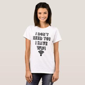 Je n'ai pas besoin de vous que j'ai le wifi t-shirt