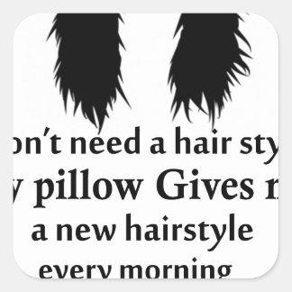 Je n'ai pas besoin d'un coiffeur, mon coussin me sticker carré
