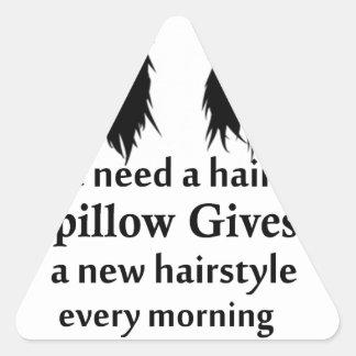 Je n'ai pas besoin d'un coiffeur, mon coussin me sticker triangulaire