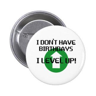 Je n'ai pas des anniversaires… badge rond 5 cm