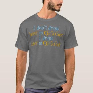 Je ne bois pas de la bière en octobre t-shirt